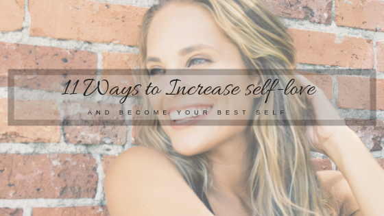 11 Ways to Increase Self-love